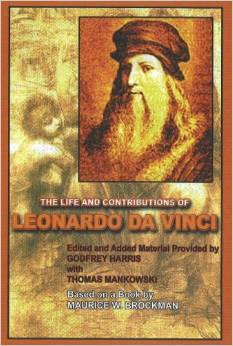 The Life and Contributions of Leonardo Da Vinci by Godfrey Harris