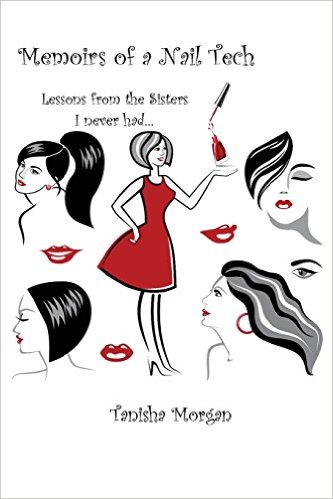 Author, Tanisha Morgan, memoirs of a nail tech lessons from the sisters i never had