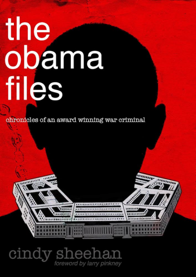 The Obama Files Cindy Sheehan