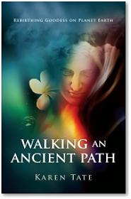 Walking An Ancient Path by Karen Tate
