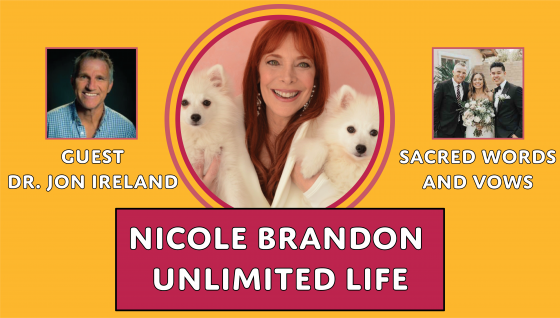Unlimited Life with Nicole Brandon and guest Dr. Jon Ireland