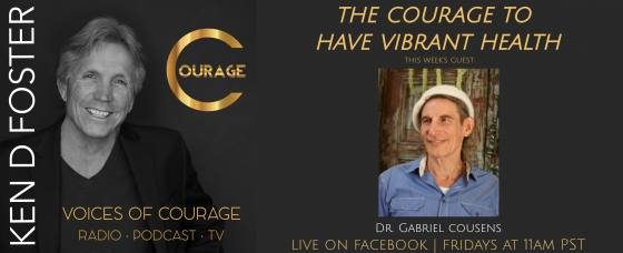 Dr Gabriel Cousens, the Courage to Have Vibrant Health