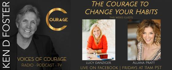 Guests, Lucy Danziger and Allana Pratt, the Courage to Change Your Habits