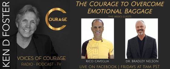 Rico Caveglia and Dr Bradley Nelson, the Courage to Overcome Emotional Baggage