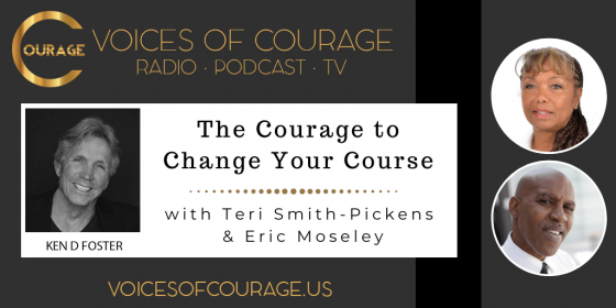 The Courage to Change Your Course with Teri Smith-Pickens and Eric Moseley