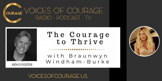 Braunwyn Windham-Burk, the courage to weather the storm and thrive in life, even through times of uncertainty.