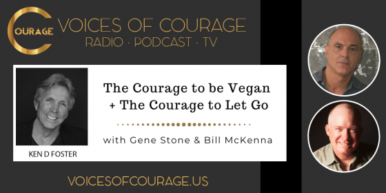 The Courage to be Vegan and The Courage to Let Go with Gene Stone and Bill McKenna