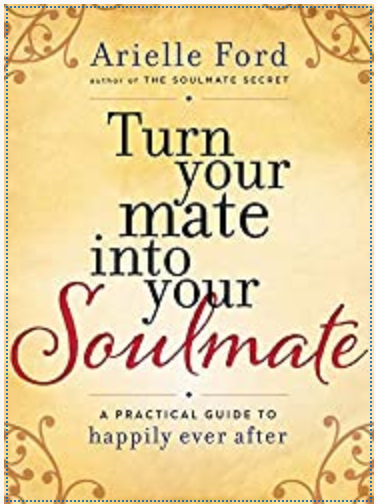 Turn Your Mate to Soulmate  by Arielle Ford