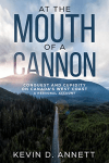 AT THE MOUTH OF A CANNON by Kevin D Annett