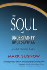 The Soul of Uncertainty, a Fable for our Times, has arrived!