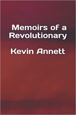 Memoirs of a Revolutionary by Kevin Annett