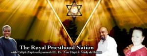 The Royal Priesthood Nation with Caliph Zaphnathpaaneah EL, Dr. Asar Hapi and Aladyah Hanon Yahuday Bey