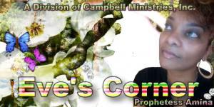 Eve's Corner with Prophetess Amina Campbell