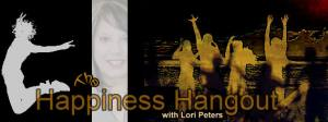 Happiness Hangout with Lori Peters