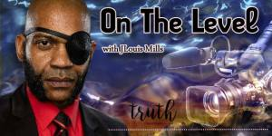 On The Level with JLouis Mills