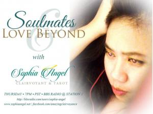 Soulmates and Love Beyond with Clairvoyant Sophia Angel