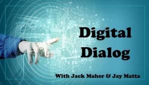 Digital Dialog with Jack Maher