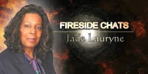 Fireside Chats with Jade Lauryne