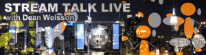 Stream Talk Live with Dean Welsson