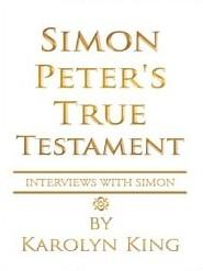 Simon Peter's True Testament by Caroline King