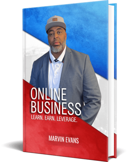 Online Business, Learn, Earn Leverage by Marvin Evans