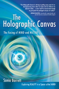 The Holographic Canvas by Sonia Barrett