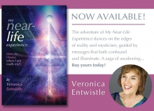 My Near Life Experience by Veronica Entwistle