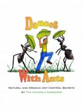 Dances with Ants - Natural and Organic Ant Control