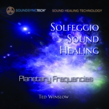 Solfeggio Sound Healing - Planetary Frequencies by Ted Winslow