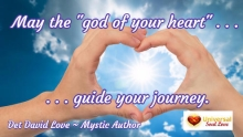 "Universal Soul Love Quote - May the ""god of your heart"" guide your journey"