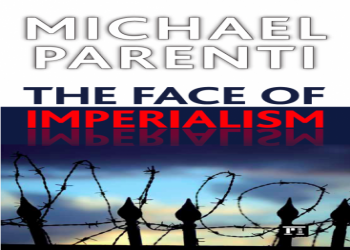 The Face of Imperialism by Michael Parenti
