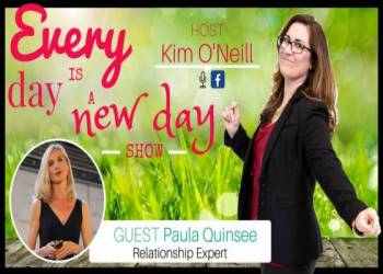 Every Day is a New Day with Kim O'Neill - Guest Paula Quinsee 5/2 @ 7PM PT