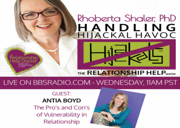 Rhoberta Shaler, Phd Talks with Antia Boyd about The Pro's and Con's of Vulnerability in Relationship