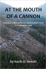 At the Mouth of a Cannon: Conquest and Cupidity on Canada's West Coast by Kevin Annett