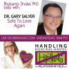 Dr. Gary Salyer - on why we  create destructive bonds, and what we can do to be Safe To Love Again