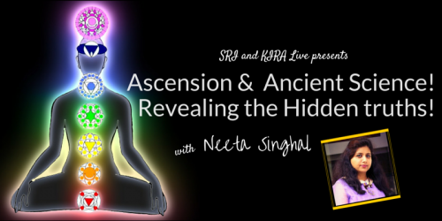 SRI and KIRA Live: science & ascension with Neet Singhal