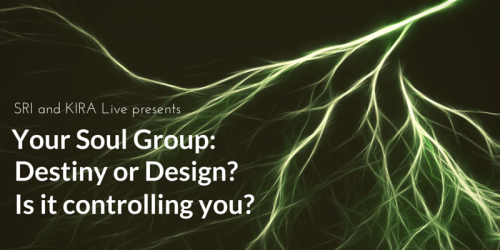 Your Soul Group: Destiny or Design? Is it controlling you??