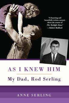 As I Remember Him Anne Serling Rod Serling