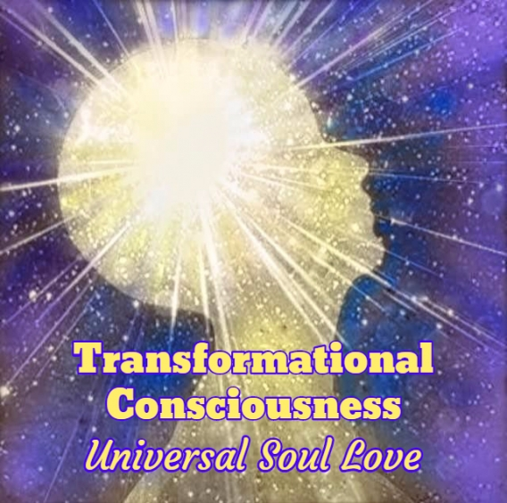 "Universal Soul Love ""Transformational Consciousness"""