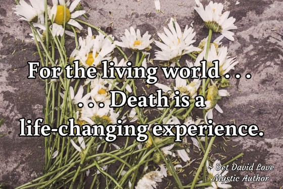 Death is a life-changing experience