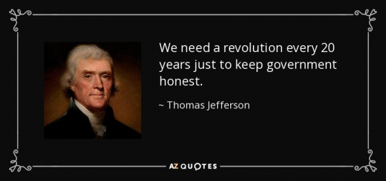 Thomas Jefferson Quote: We need a revolution every 20 years just to keep government honest.