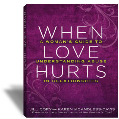 When Love Hurts: A Woman's Guide to Understanding Abuse in Their Relationships