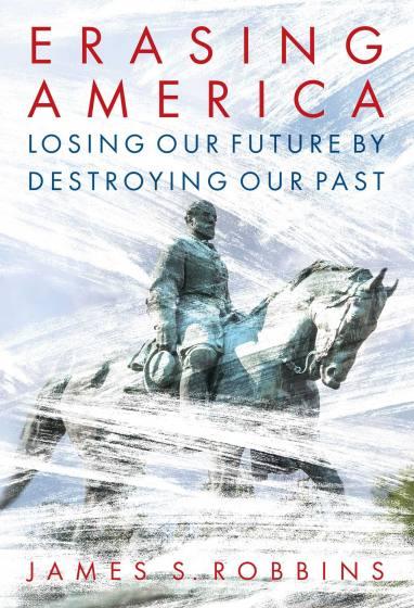 Erasing America by James S. Robbins
