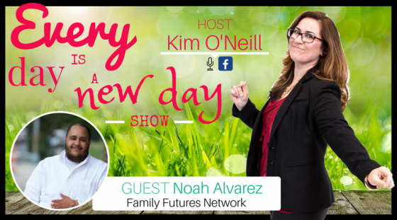 Guest Noah Alvarez, Family Futures Network