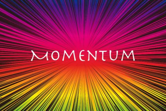 MOMENTUM!  How to Thrive through Anything!