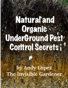 Natural and Organic Underground Pest Control Secrets