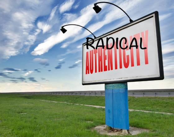 Radical Authenticity!