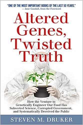 Altered Genes Twisted Truth by Steven Druker
