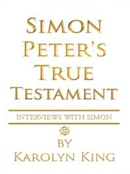 Simon Peter's True Testament by Caroline King